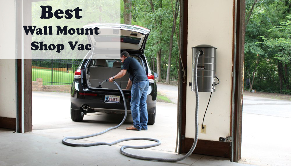 Top 5 Best Wall Mount Shop Vac