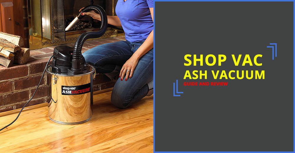 Shop Vac Ash Vacuum Reviews